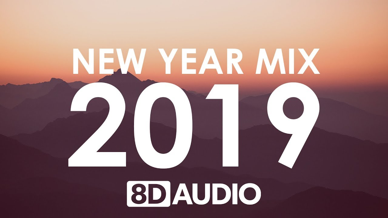 Photo of New Year Mix 2019 | Best of Pop Hits (8D AUDIO)