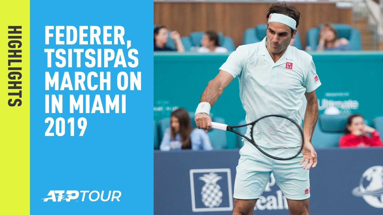 Photo of Highlights: Federer, Tsitsipas March On At Miami 2019