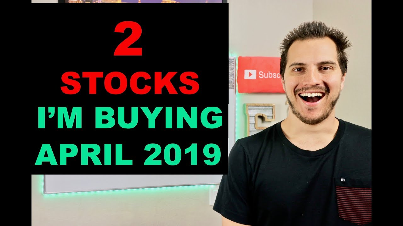Photo of 2 Stocks Im Buying Now! April 2019