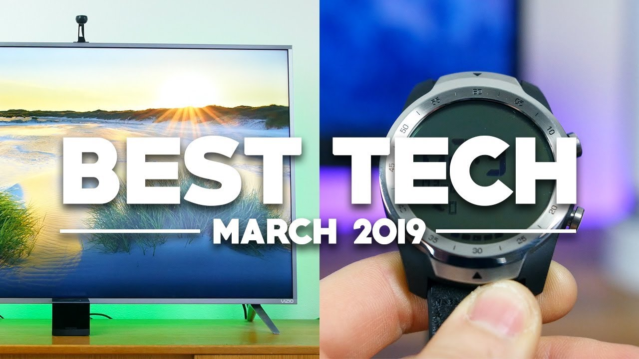 Photo of Best Tech of March 2019!