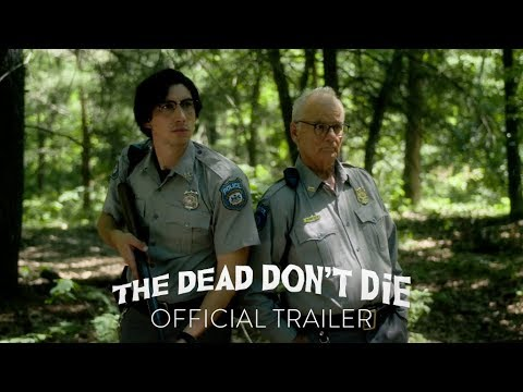 Photo of THE DEAD DON'T DIE – Official Trailer [HD] – In Theaters June 14