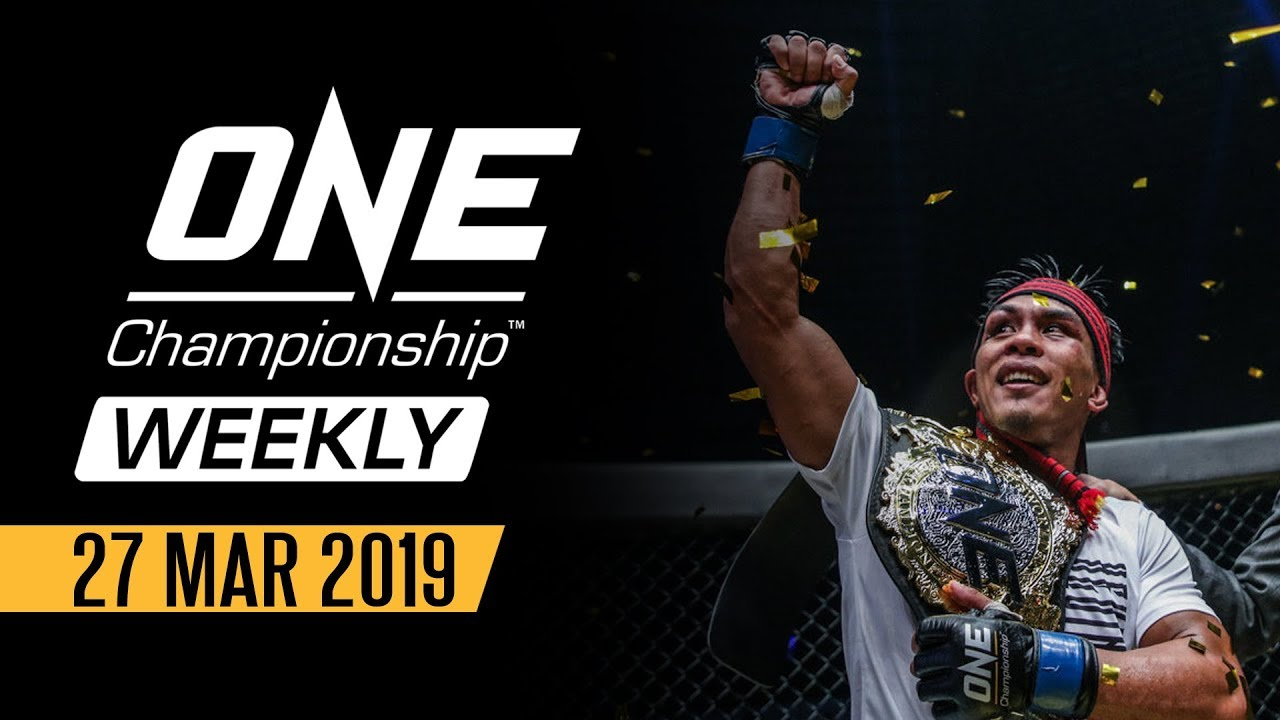 Photo of ONE Championship Weekly | 27 March 2019