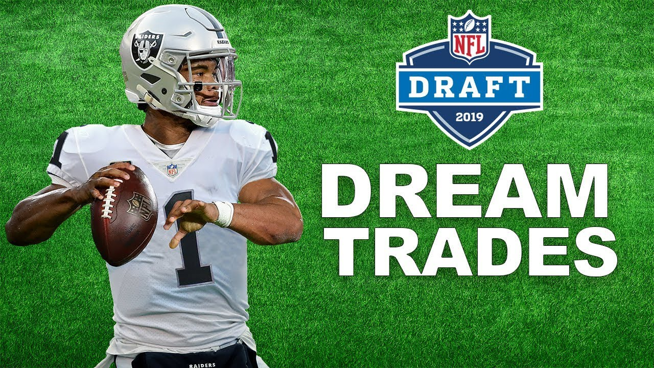 Photo of Dream Trades We Need to See at the 2019 NFL Draft