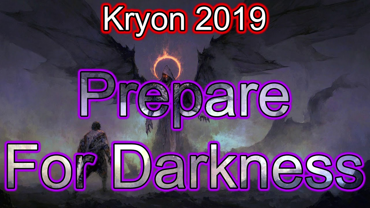 Photo of Kryon 2019 April – Prepare For Darkness