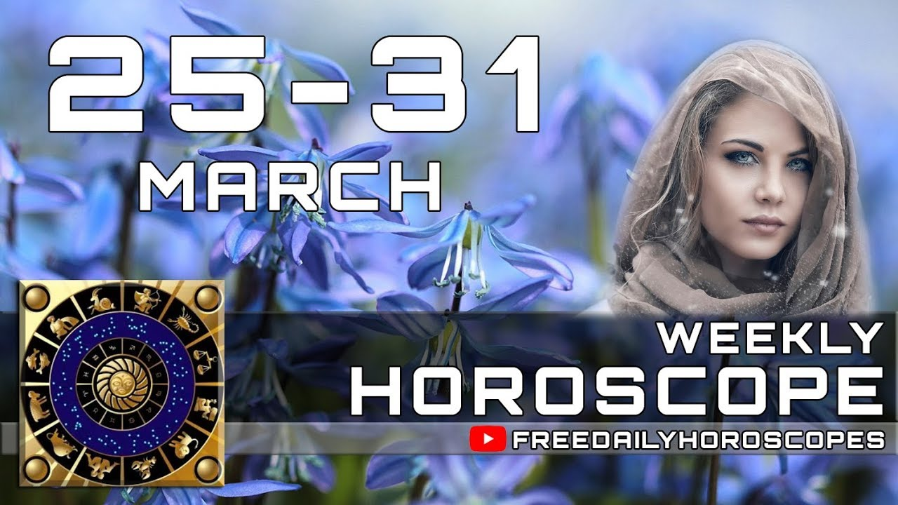 Photo of Weekly Horoscope March 25 to March 31, 2019