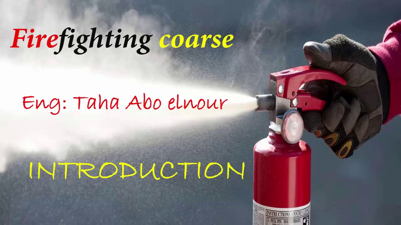 Photo of FIRE FIGHTING COuRSE INTRODUCTION شرح كورس فاير فايتنج م  طه ابوالنور