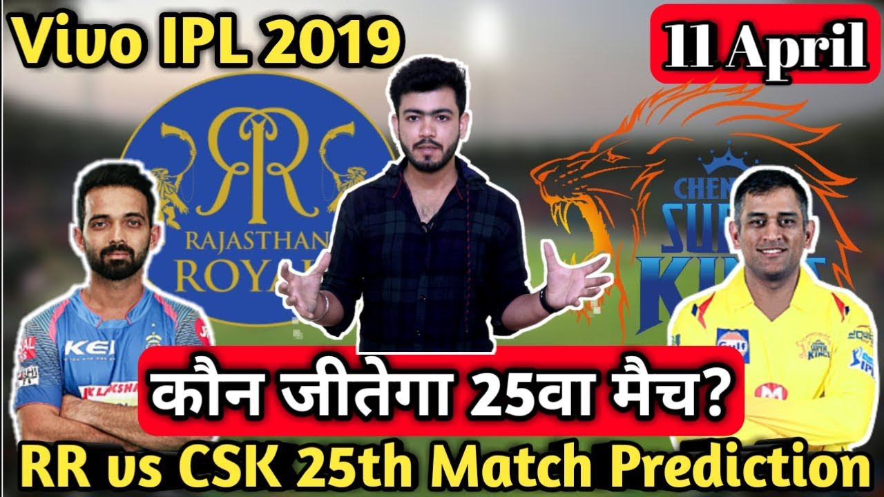 Photo of Vivo IPL 2019-RR vs CSK 25th Match Prediction,Preview and Playing XI