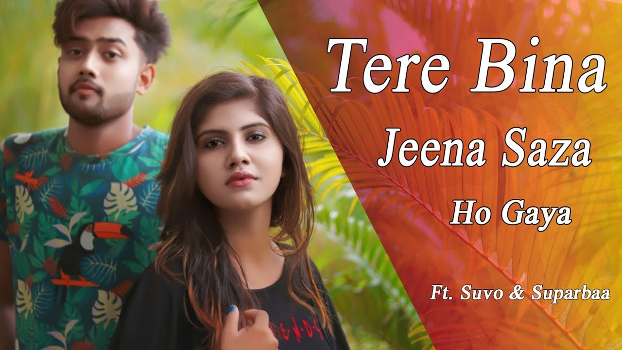 Photo of Tere Bina Jeena Saza Ho Gaya ! Latest punjabi love video song 2019 ! Cute Love Story ! Ft. Suvo