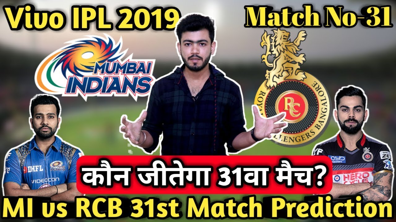 Photo of Vivo IPL 2019-MI vs RCB 31st Match Prediction,Preview and playing XI