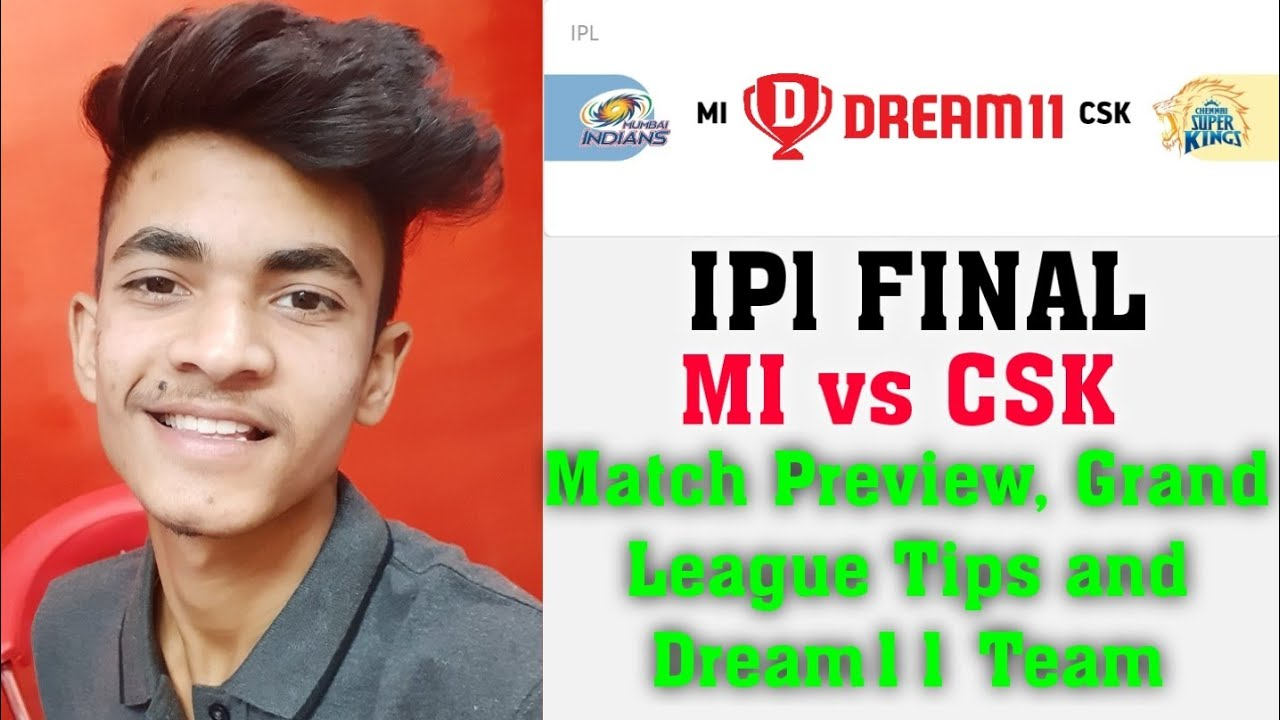 Photo of MI vs CSK | IPL Final | Match Preview | Dream11 Team | Grand League Tips | Match Analysis