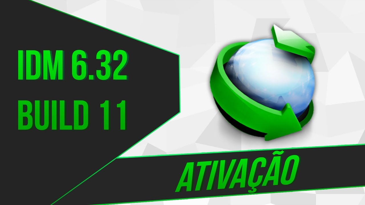 Photo of IDM (INTERNET DOWNLOAD MANAGER) 6.32 BUILD 11 + ATIVADOR  – 2019