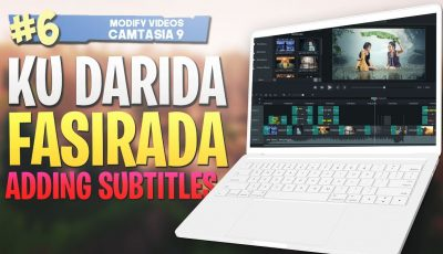#6 Ku Darida Fasiraada |Adding subtitles| Camtasia Studio 9 Video Editing 2019
