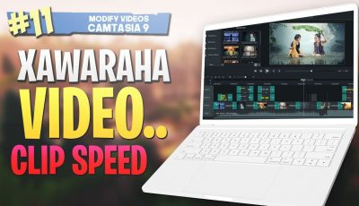 #11 Xawaaraha video-ga |Clip speed| Camtasia Studio 9 Video Editing 2019