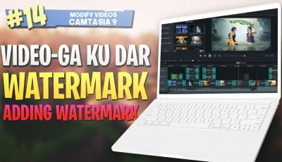 #14 Video-ga ku dar watermarks|Adding watermarks| Camtasia Studio 9 Video Editing 2019
