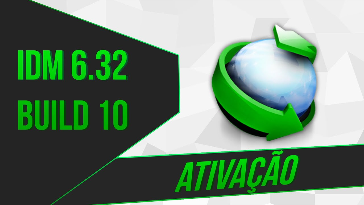 Photo of IDM (INTERNET DOWNLOAD MANAGER) 6.32 BUILD 10 + ATIVADOR – 2019