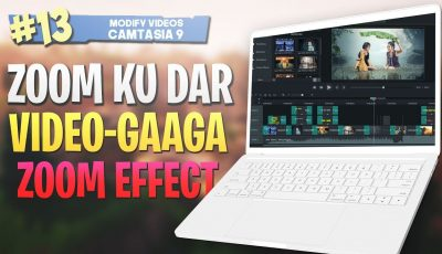 #13 Zoom ku dar video-gaaga |Zoom effect| Camtasia Studio 9 Video Editing 2019