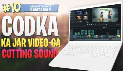 #10 Codka Ka Jar |Cutting sound| Camtasia Studio 9 Video Editing 2019