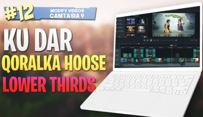 #12 Ku Dar Qoraalka hoose |Lower thirds| Camtasia Studio 9 Video Editing 2019