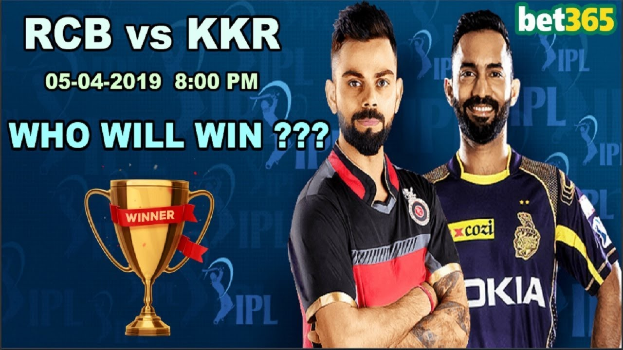 Photo of IPL BETTING – KKR VS RCB 17th Match (05/04/2019) – WHO WILL WIN TODAY – BET365 BETTING IN IPL 2019