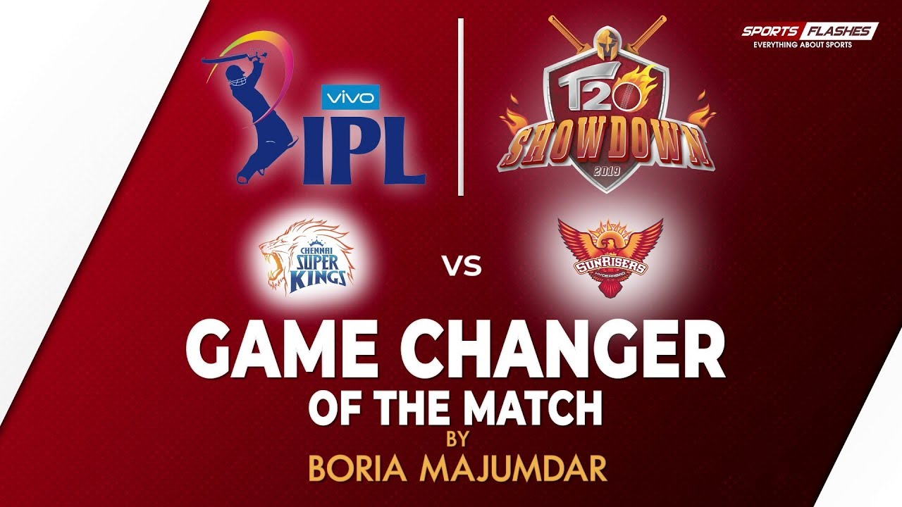 Photo of Game Changer of the Match | Chennai Super Kings vs Sunrisers Hyderabad | IPL 2019