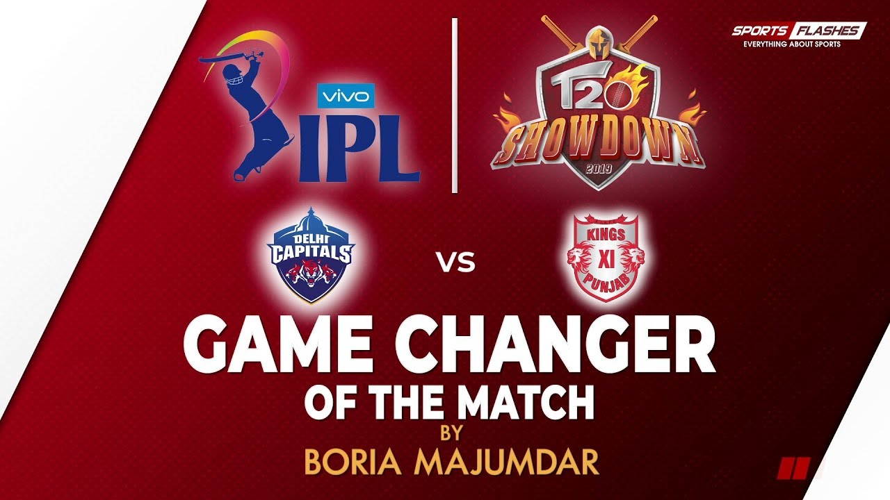 Photo of Game Changer of The Match | Delhi vs Punjab T20 | IPL 2019