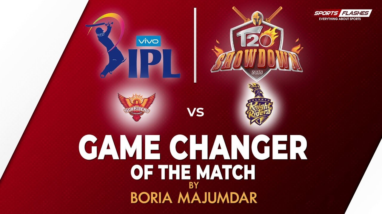 Photo of Game Changer of the Match | SunRisers Hyderabad vs Kolkata Knight Riders | IPL 2019