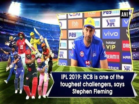 Photo of IPL 2019: RCB is one of the toughest challengers, says Stephen Fleming
