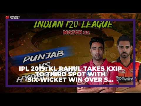 Photo of IPL 2019: KL Rahul takes KXIP to third spot with six-wicket win over SRH