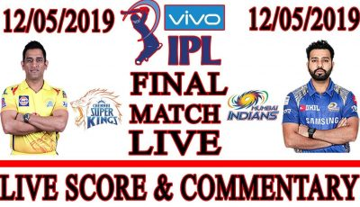 FINAL VIVO IPL 2019 || Mumbai vs Chennai T20 Match Live Score & Commentary || Csk vs Mi Final Match