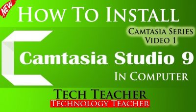 Camtasia Studio Video 1  How To Install Camtasia Software In PC or Laptop New 2019 || Tech Teacher