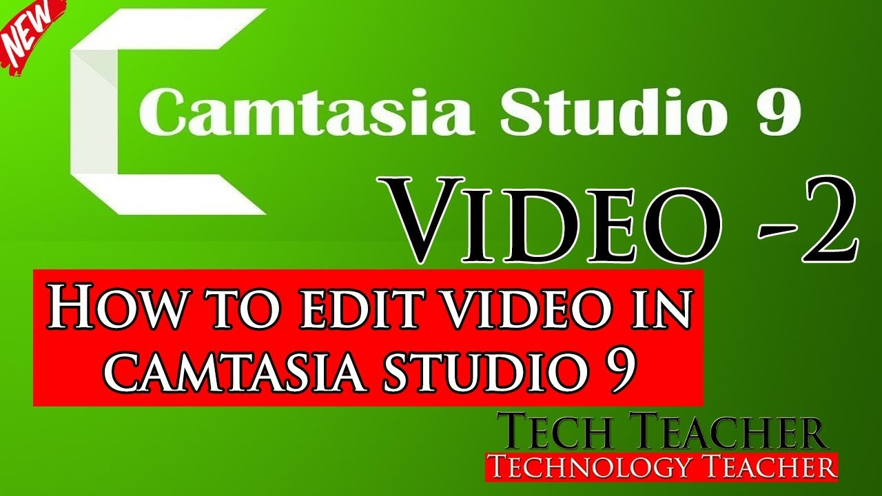 Photo of Camtasia Studio Video 2  How To Edit Video In Camtasia Studio New 2019 || Tech Teacher