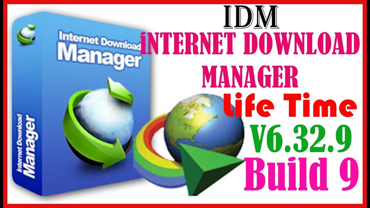 Photo of IDM (Internet Download Manager) V6.32.9 Full Cracked Version 2019 Download