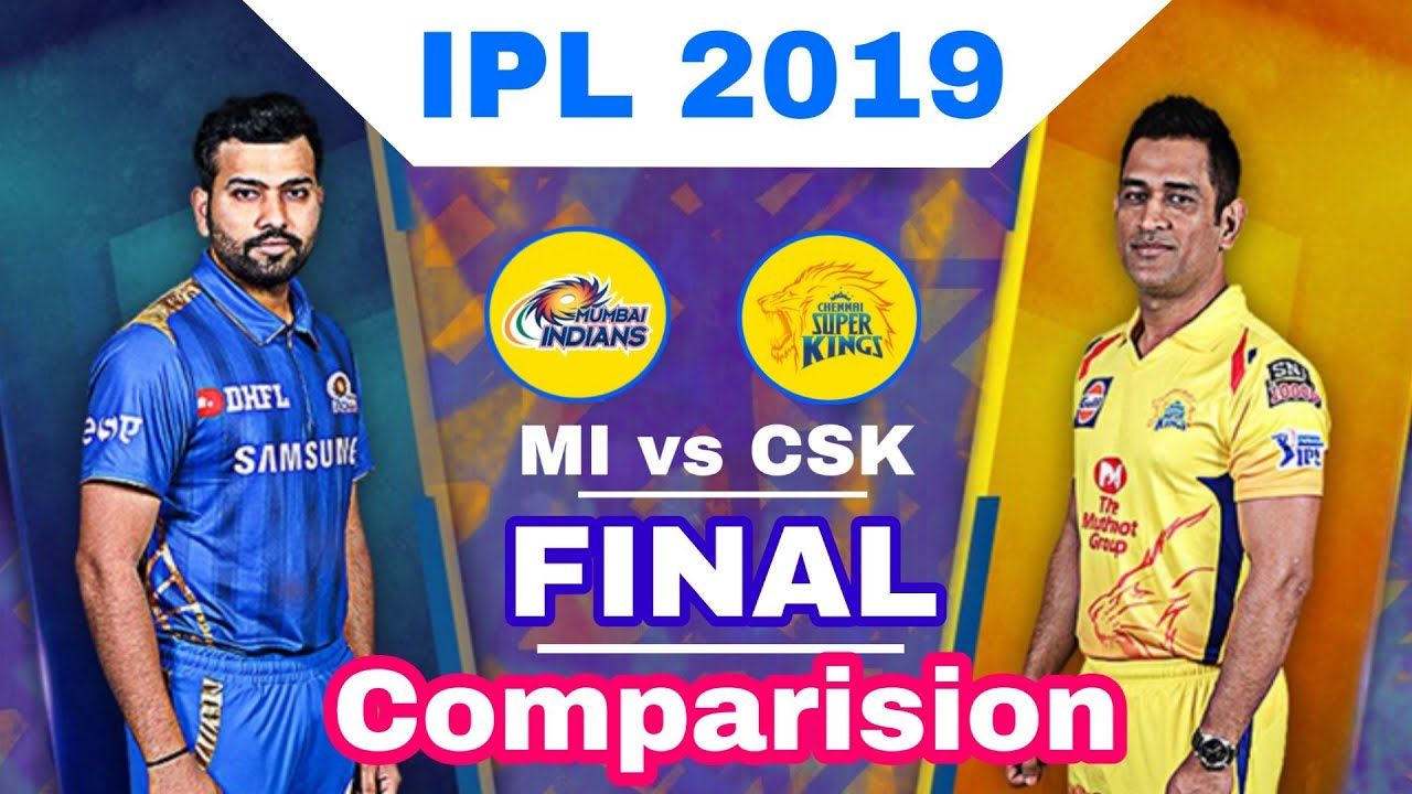 Photo of IPL 2019 – Final : CSK vs MI Comparision,Prediction, Mumbai Jeetega | MY Cricket Production