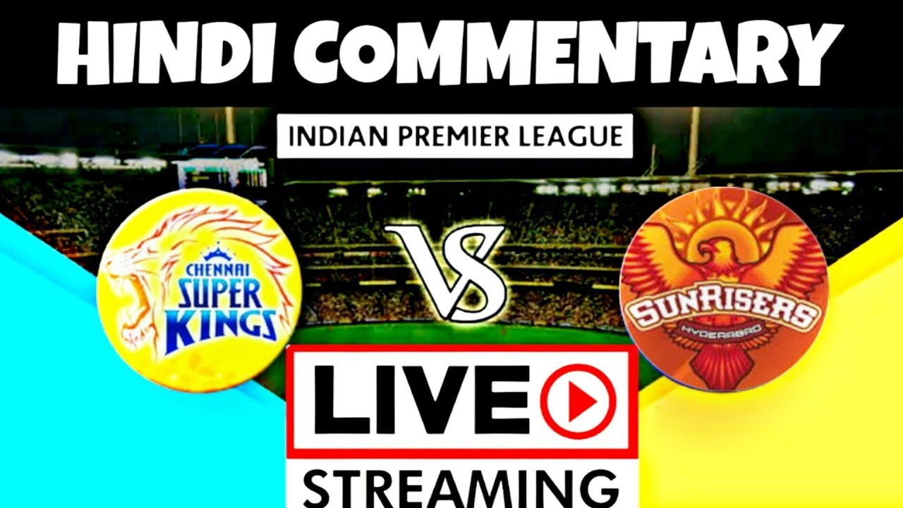 Photo of IPL Live | IPL LIVE Commentary in Hindi | IPL 2019 SRH vs CSK 33th Match Live Score/Hindi Commentary
