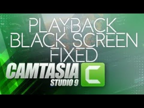 Photo of Camtasia Studio 9+ version PLAYBACK black screen bug FIXED