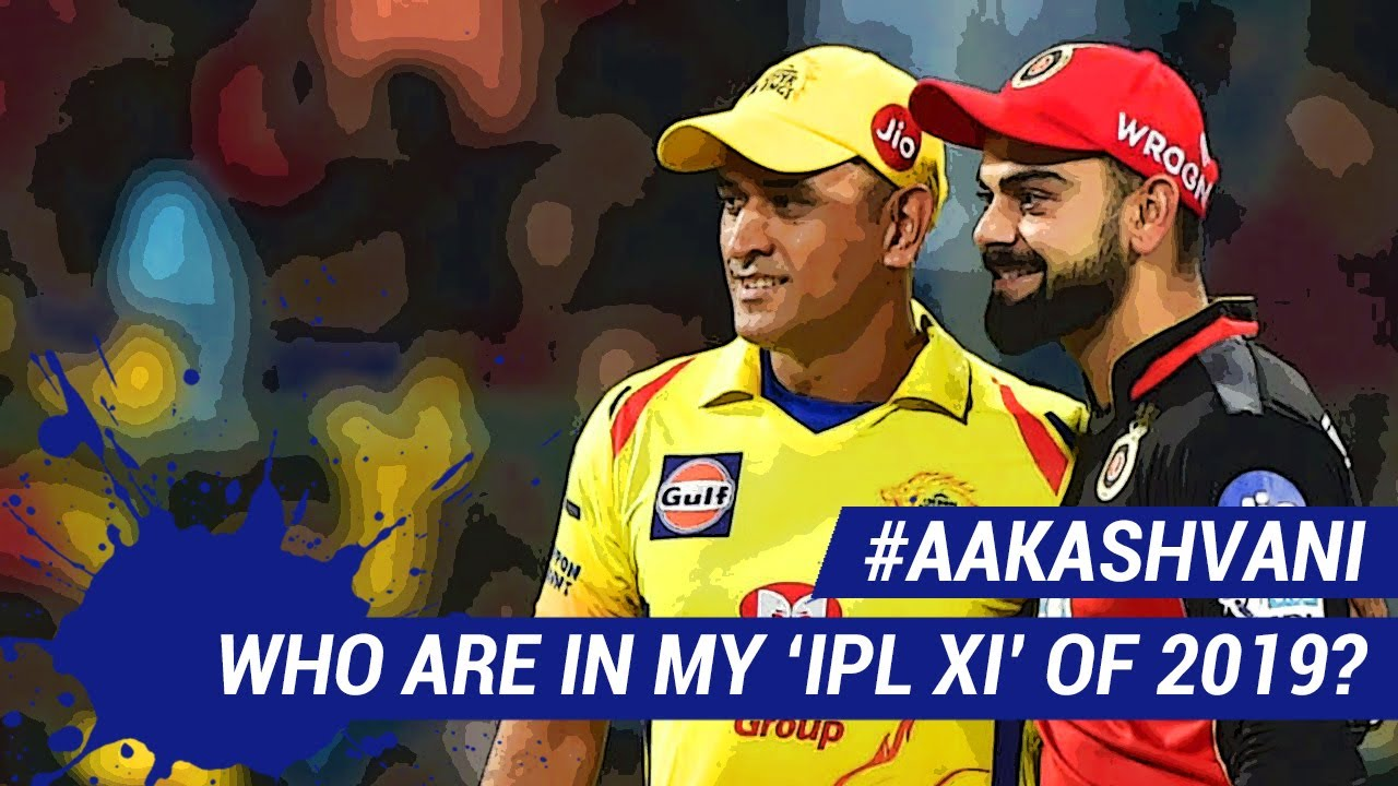 Photo of #IPL2019: WHO are in MY IPL XI for this year? #AakashVani