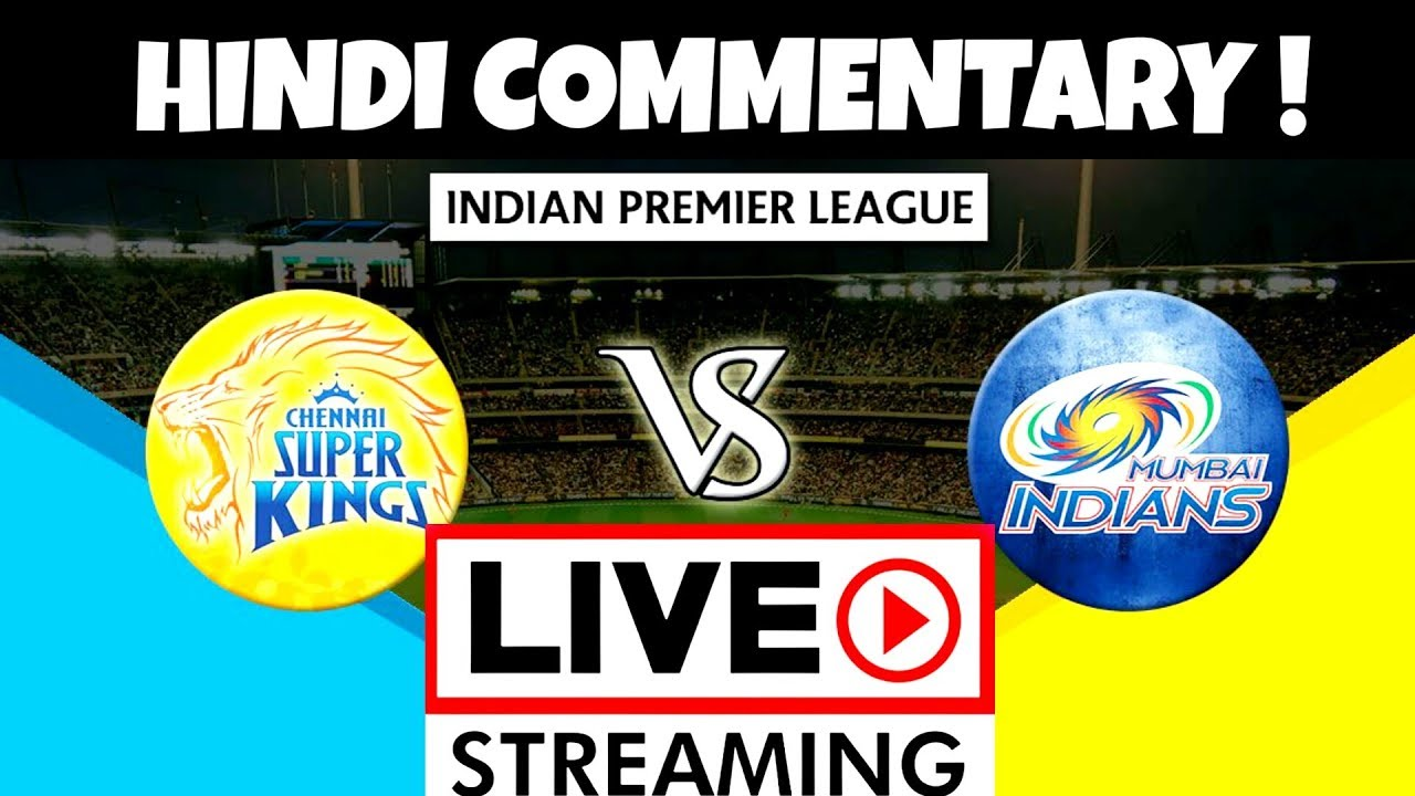 Photo of IPL Live | IPL LIVE Commentary in Hindi | IPL 2019 CSK vs MI 44th Match Live Score/Hindi Commentary