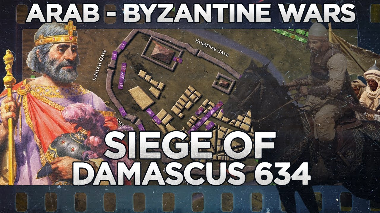 Siege of Damascus 634 – Arab – Byzantine Wars DOCUMENTARY