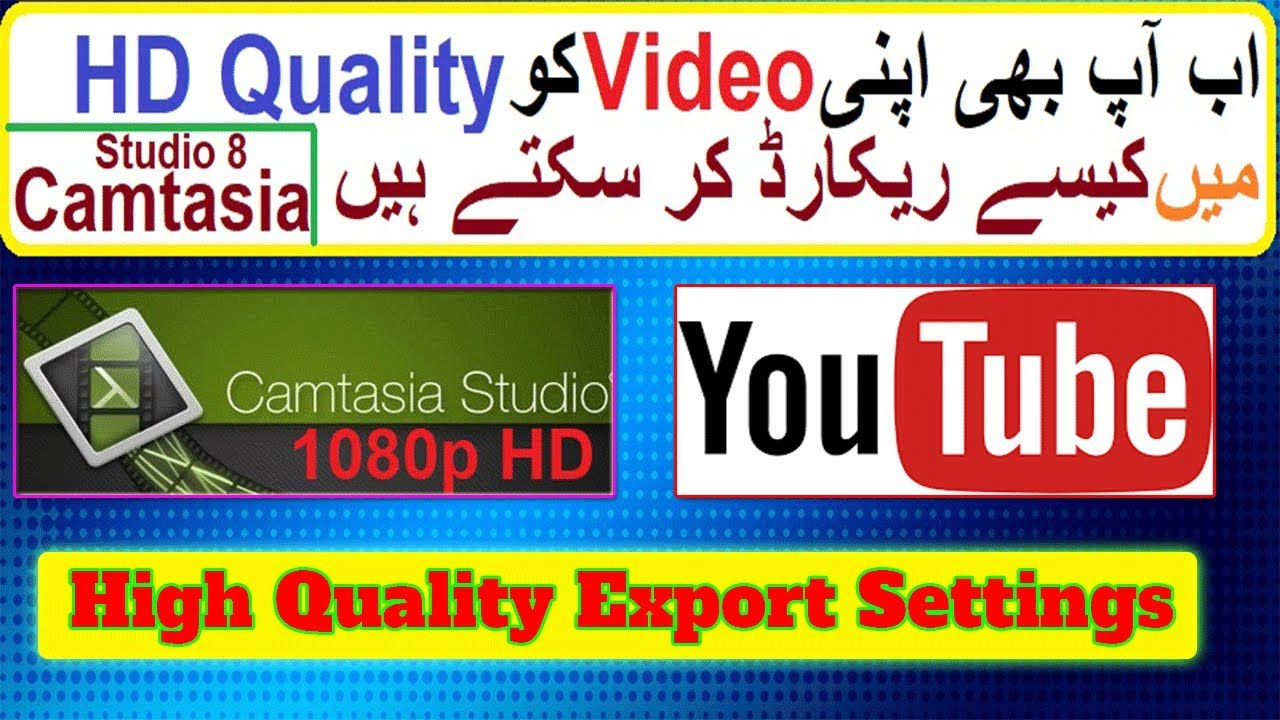 Photo of Full HD 1080p Video Screen Record and Editing|Camtasia Studio|Highest Quality Export Settings 1080p