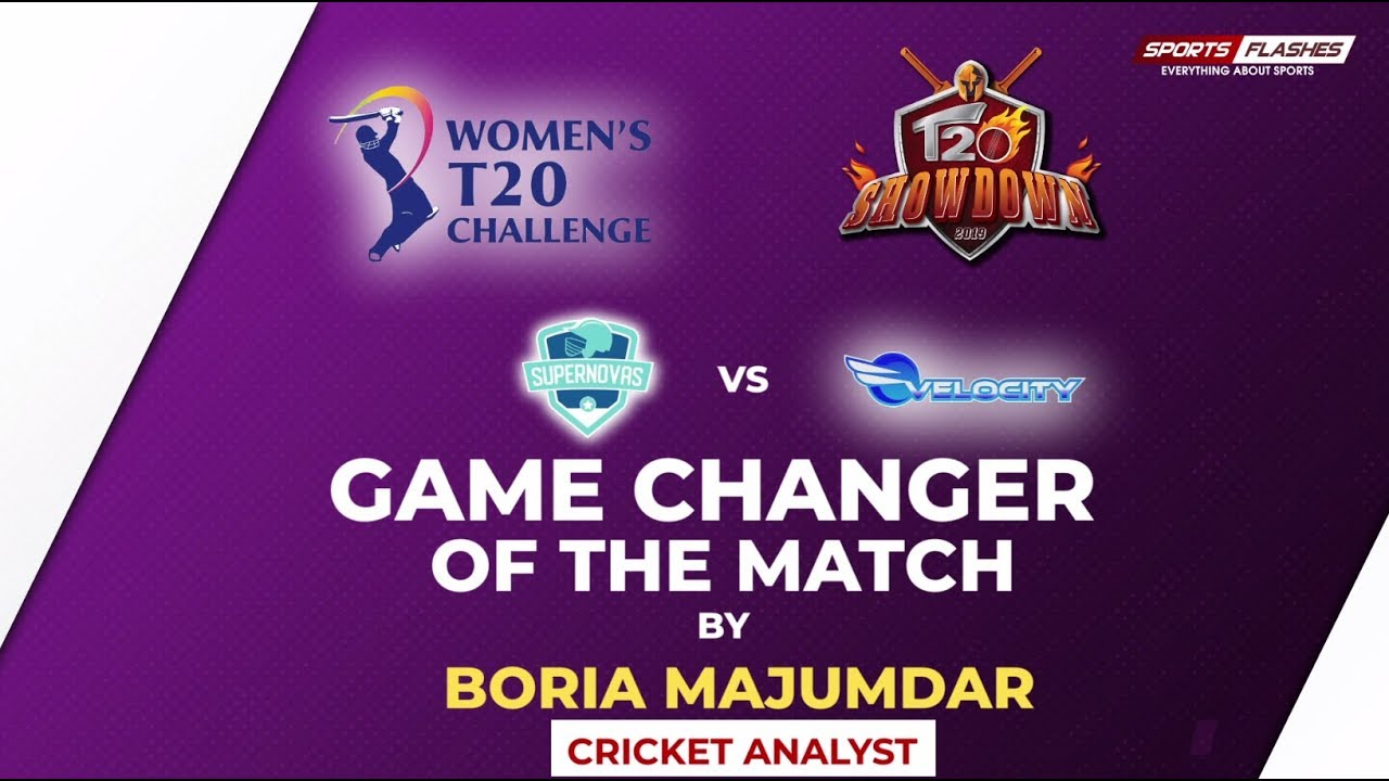 Photo of Supernovas vs Velocity Game Changer by Boria Majumdar | Women IPL Final 2019