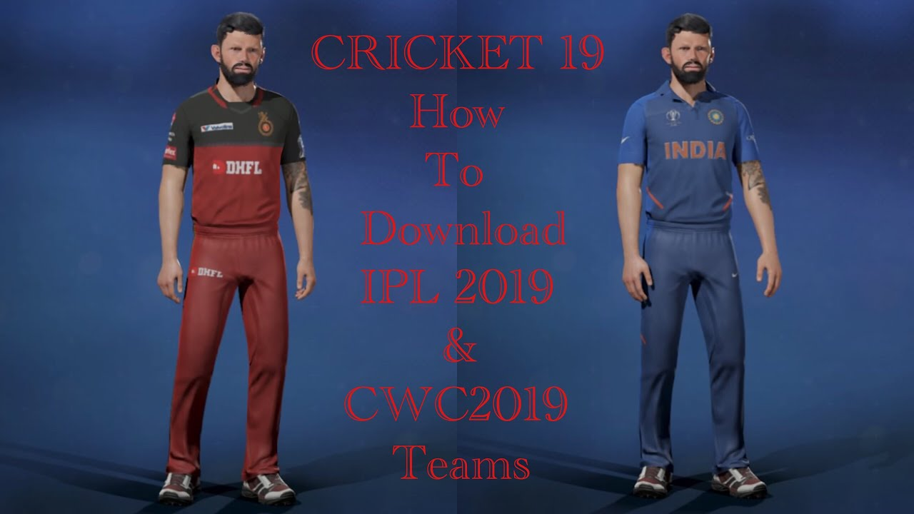 Photo of CRICKET 19 | HOW TO DOWNLOAD THE REAL IPL & CWC 2019 TEAMS!