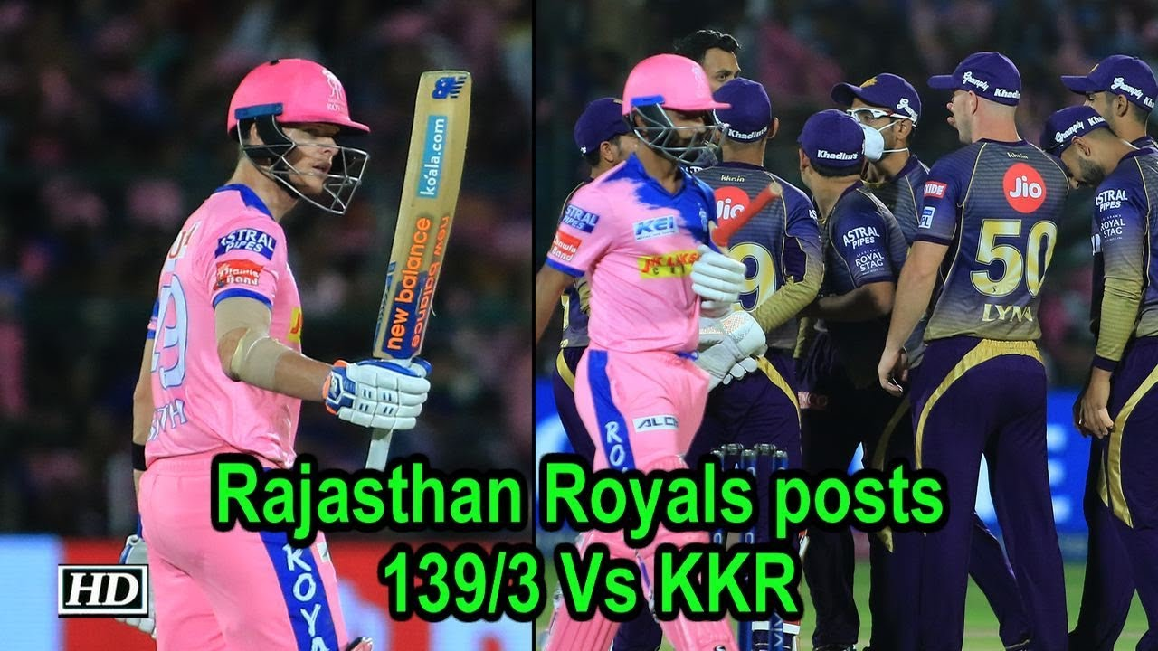 IPL 2019 | Rajasthan Royals posts 139/3 Vs KKR