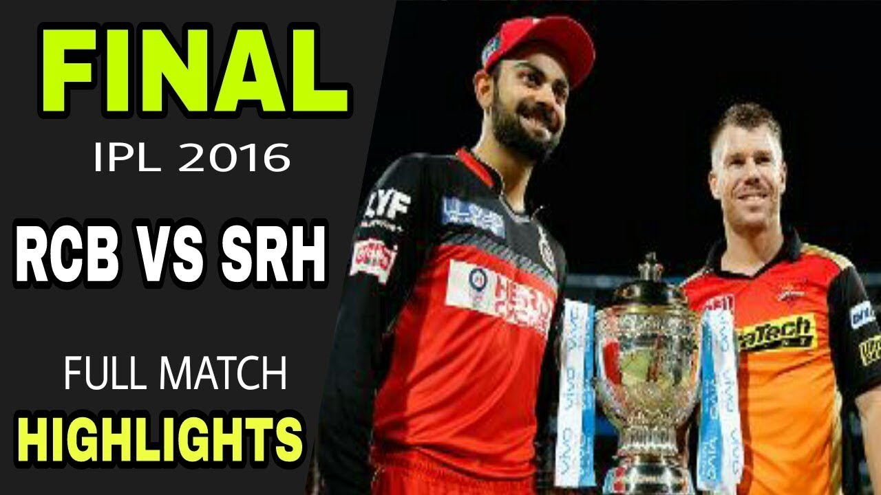 Photo of IPL Final 2016 RCB Vs SRH Highlights | Royal Challenger Banglore Vs Sunrises Hyderabad Highlights