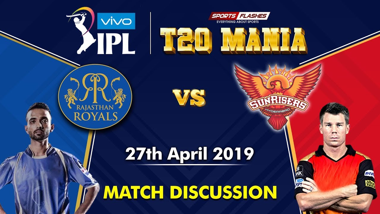 Photo of Rajasthan vs Hyderabad T20 | Live Scores and Analysis (English) | IPL 2019