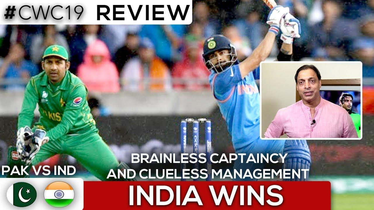 Photo of India vs Pakistan | Brainless Captaincy and Clueless Management | Shoaib Akhtar | World Cup 2019