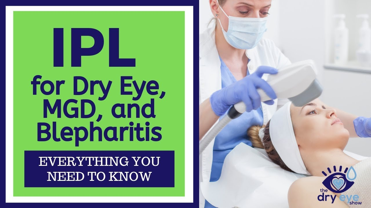 Photo of 🙌 IPL for Dry Eye, MGD, and Blepharitis | Everything You Need To Know 🙌