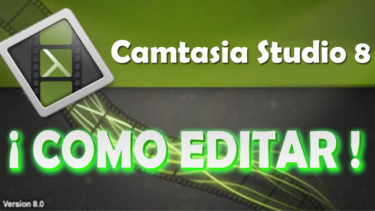 Photo of Como Editar en el Camtasia Studio 8 – 2019