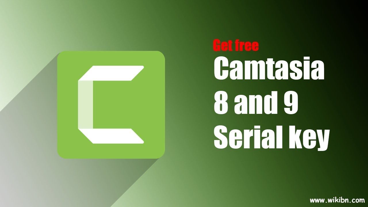 Get free Camtasia 8 and 9 Serial Key 2019