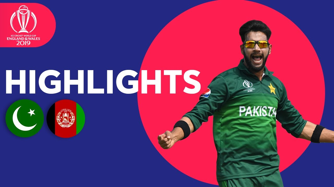 Pakistan vs Afghanistan – Match Highlights | ICC Cricket World Cup 2019