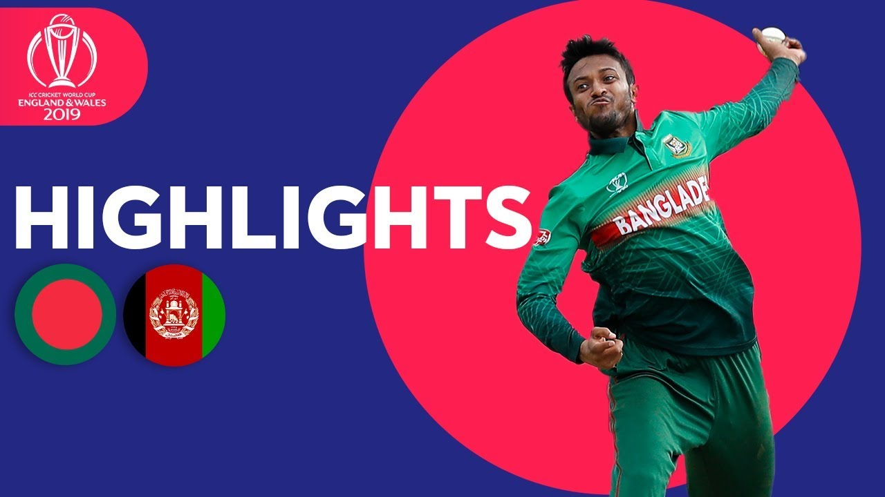 Bangladesh v Afghanistan – Match Highlights | ICC Cricket World Cup 2019